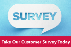 Take Our Customer Survey Today