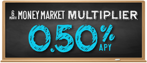6-Month Money Market Multiplier at 0.50% APY